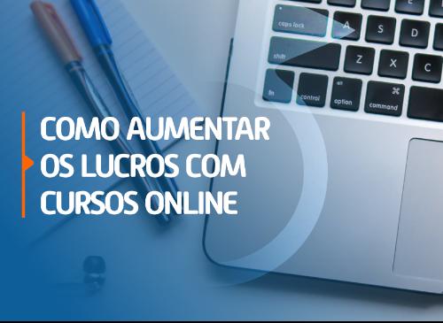 Como aumentar os lucros com cursos online